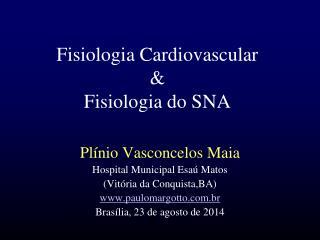 Fisiologia Cardiovascular & Fisiologia do SNA