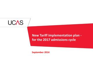 New Tariff implementation plan - for the 2017 admissions cycle