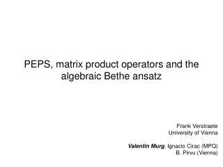 PEPS, matrix product operators and the algebraic Bethe ansatz