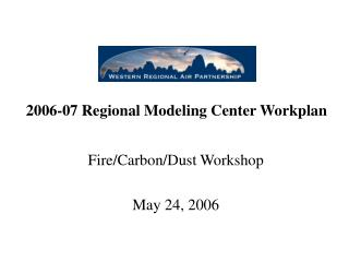 2006-07 Regional Modeling Center Workplan
