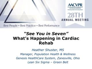 """"""" See You in Seven"""" What's Happening in Cardiac Rehab"""
