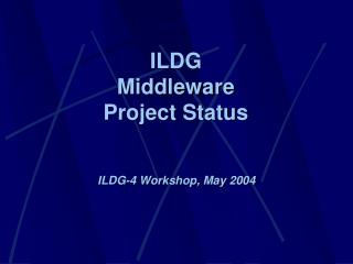 ILDG         Middleware Project Status