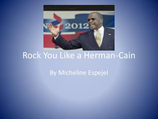 Rock You Like a Herman-Cain