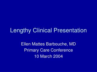 Lengthy Clinical Presentation