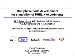 Multiphase code development  for simulation of PHELIX experiments