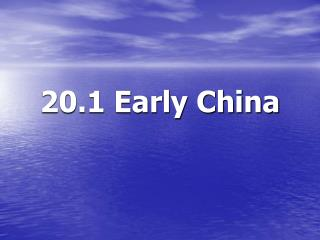 20.1 Early China