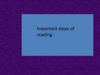 Important steps of  reading :