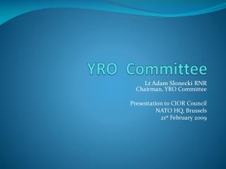 YRO  Committee