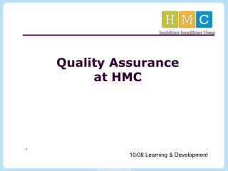 Quality Assurance at HMC