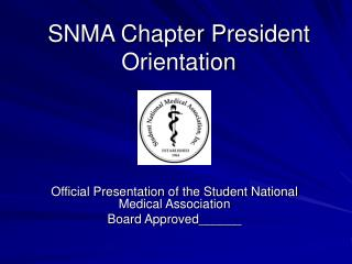 SNMA Chapter President Orientation