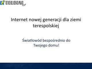 Internet nowej generacji dla ziemi terespolskiej