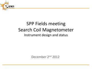 SPP Fields meeting Search Coil Magnetometer Instrument design and status
