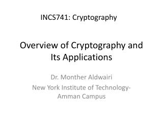 Overview of Cryptography and Its Applications