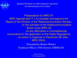 Presented by Robert Witzen Technical Officer, CNS Section ANB/ICAO
