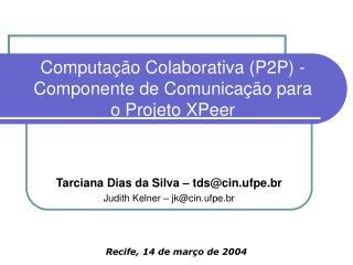 Computação Colaborativa (P2P) -Componente de Comunicação para o Projeto XPeer