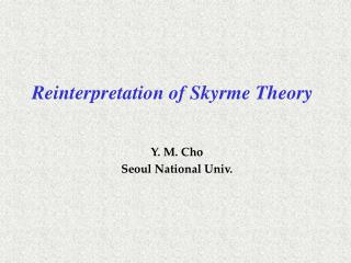 Reinterpretation of Skyrme Theory