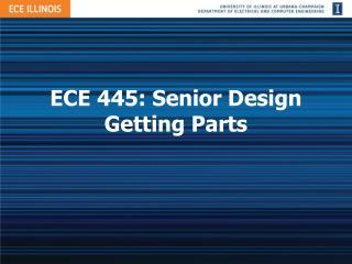 ECE 445: Senior Design Getting Parts
