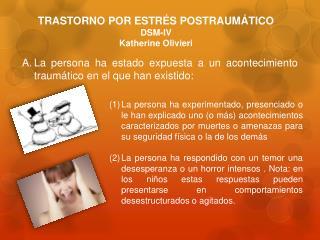 TRASTORNO POR ESTRÉS POSTRAUMÁTICO DSM-IV Katherine Olivieri