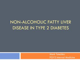 Non-Alcoholic fatty liver disease In type 2 Diabetes