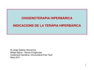 OXIGENOTERAPIA HIPERBÀRICA INDICACIONS DE LA TERÀPIA HIPERBÀRICA