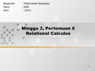 Minggu 3, Pertemuan 6 Relational Calculus
