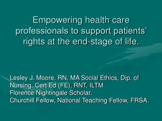 Empowering health care professionals to support patients' rights at the end-stage of life.