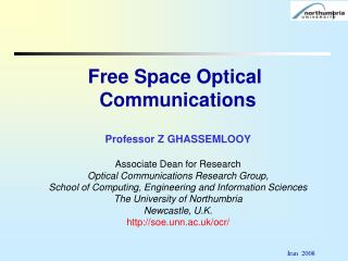 Professor Z GHASSEMLOOY Associate Dean for Research  Optical Communications Research Group,