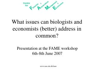 What issues can biologists and economists (better) address in common?