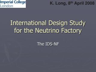 International Design Study for the Neutrino Factory