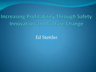Increasing Profitability Through Safety Innovation and Culture Change