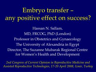 Embryo transfer �  any positive effect on success?