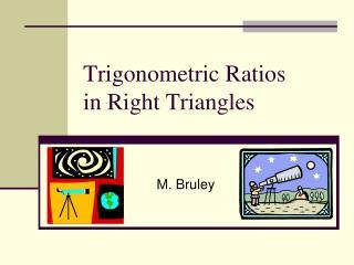 Trigonometric Ratios  in Right Triangles