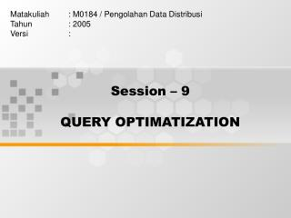 Session � 9 QUERY OPTIMATIZATION