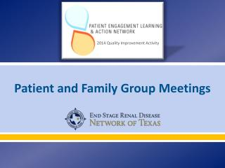 Patient and Family Group Meetings