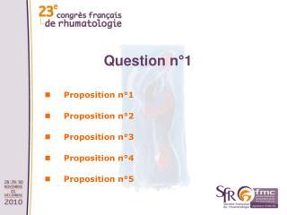 Proposition n°1 Proposition n°2 Proposition n°3 Proposition n°4 Proposition n°5