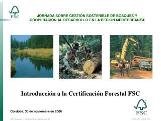 Introducción a la Certificación Forestal FSC