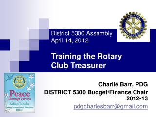 Charlie Barr, PDG DISTRICT 5300 Budget/Finance Chair 2012-13 pdgcharlesbarr@gmail