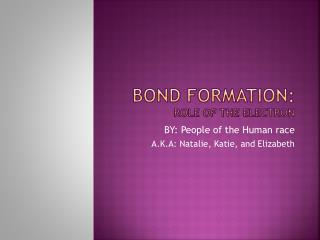 Bond Formation: Role of the Electron