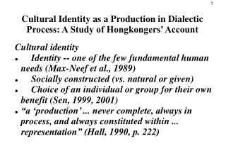 Cultural Identity as a Production in Dialectic Process: A Study of Hongkongers  Account