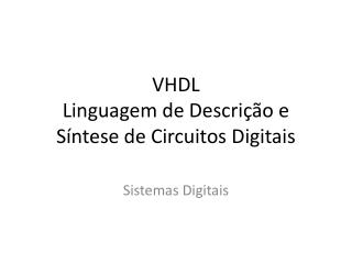 VHDL Linguagem de Descri��o e S�ntese de Circuitos Digitais