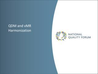 QDM and vMR  Harmonization
