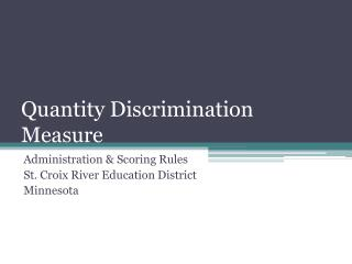 Quantity Discrimination Measure