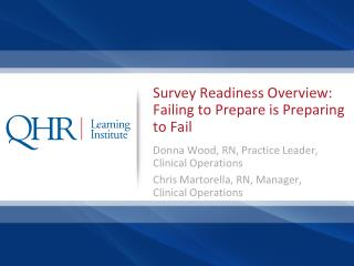 Survey Readiness Overview: Failing to Prepare is Preparing to Fail