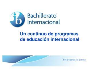 Un continuo de programas de educación internacional