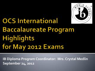 OCS International Baccalaureate Program Highlights for May 2012 Exams