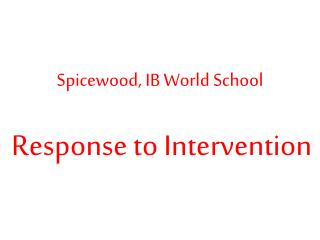 Spicewood, IB World School Response to Intervention