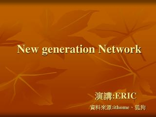 New generation Network