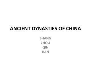 ANCIENT DYNASTIES OF CHINA