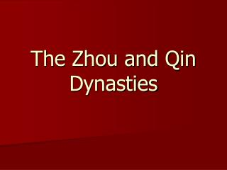 The Zhou and Qin Dynasties