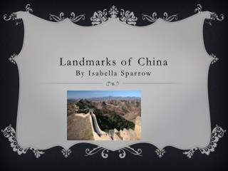 Landmarks of  China By Isabella Sparrow